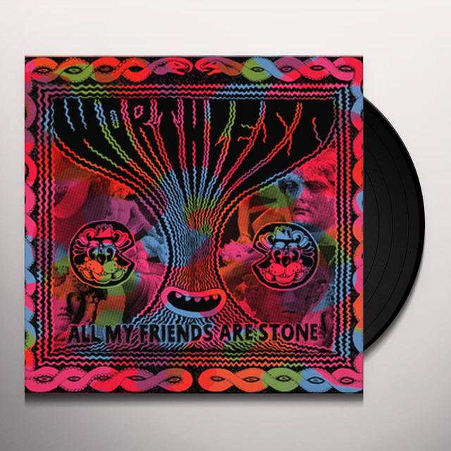 Worthless ALL MY FRIENDS ARE STONE Vinyl Record