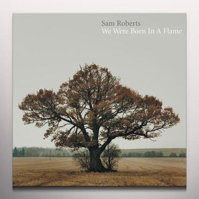 Sam Roberts WE WERE BORN IN A FLAME Vinyl Record - Colored Vinyl, Gatefold Sleeve