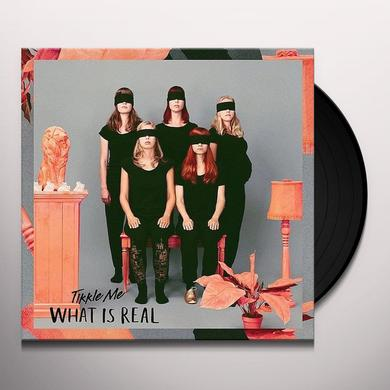 TIKKLE ME WHAT IS REAL Vinyl Record
