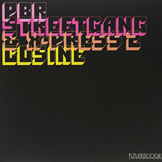 PBR STREETGANG & X-PRESS 2 COSINE Vinyl Record - UK Import