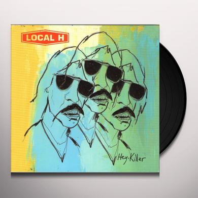 Local H HEY KILLER Vinyl Record