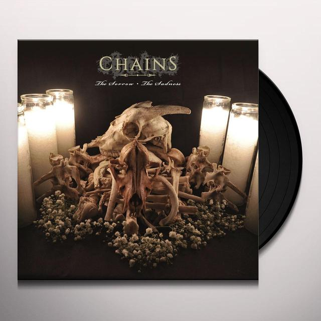 Chains SORROW THE SADNESS Vinyl Record