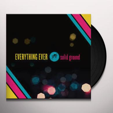 EVERYTHING EVER SOLID GROUND Vinyl Record