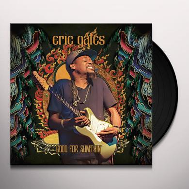 Eric Gales GOOD FOR SUMTHIN Vinyl Record