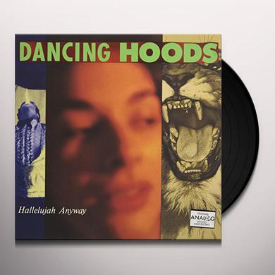 DANCING HOODS HALLELUJAH ANYWAY Vinyl Record