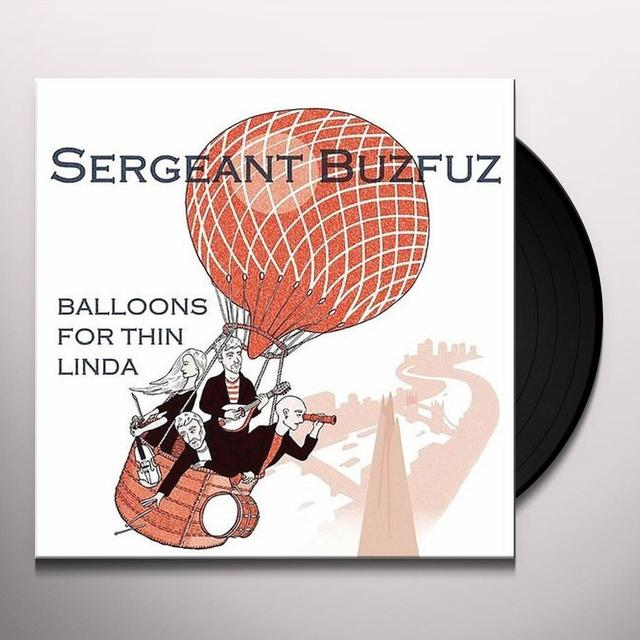 Sergeant Buzfuz BALLOONS FOR THIN LINDA Vinyl Record - UK Import