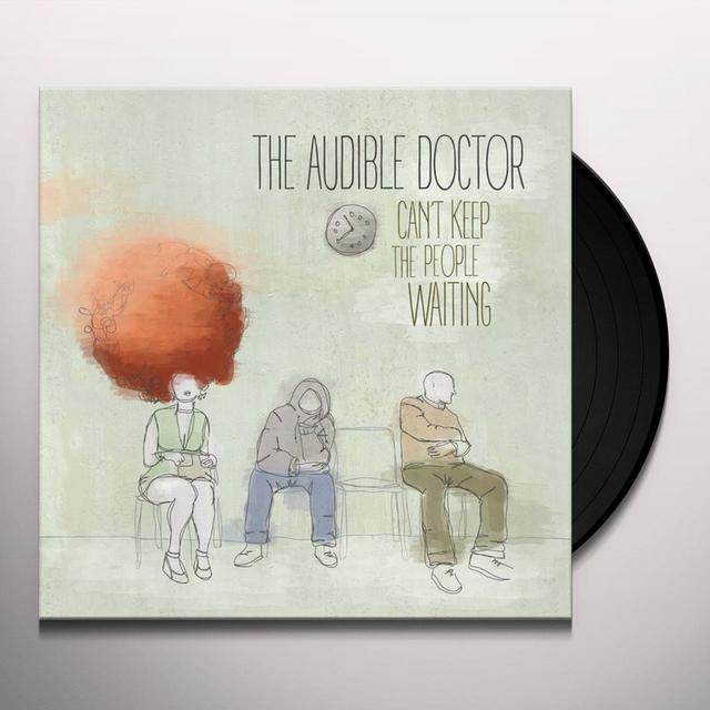 Audible Doctor CAN'T KEEP THE PEOPLE WAITING Vinyl Record