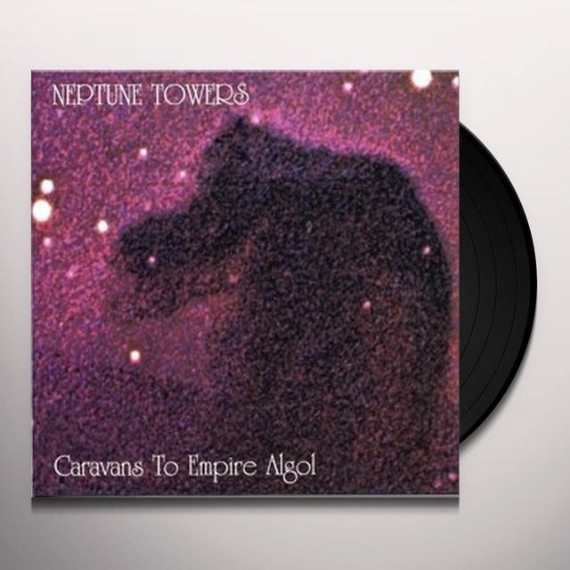 Neptune Towers CARAVANS TO EMPIRE ALGOL Vinyl Record