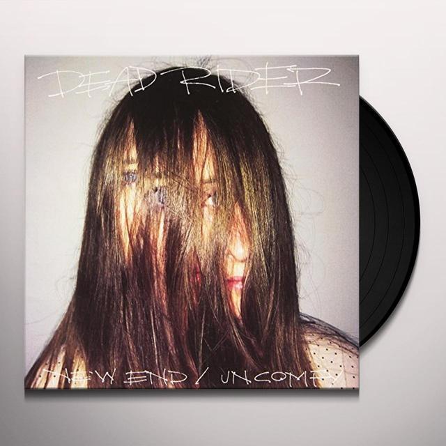 Dead Rider NEW END B / W UNCOMFY Vinyl Record