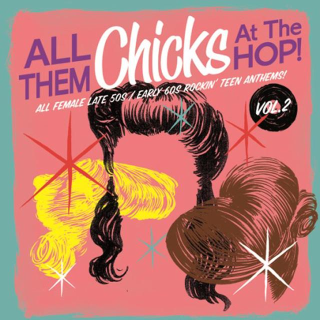 ALL THEM CHICKS AT THE HOP 2 / VARIOUS