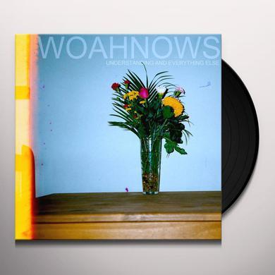 Woahnows UNDERSTANDING & EVERYTHING ELSE Vinyl Record
