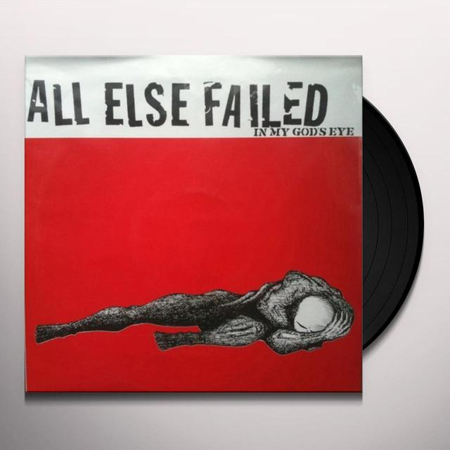 All Else Failed IN MY GOD'S EYE Vinyl Record - 10 Inch Single