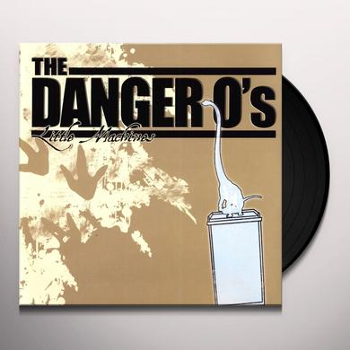 The Danger O's LITTLE MACHINES Vinyl Record