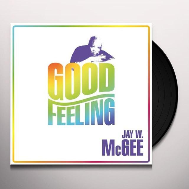 Jay W. Mcgee GOOD FEELING Vinyl Record