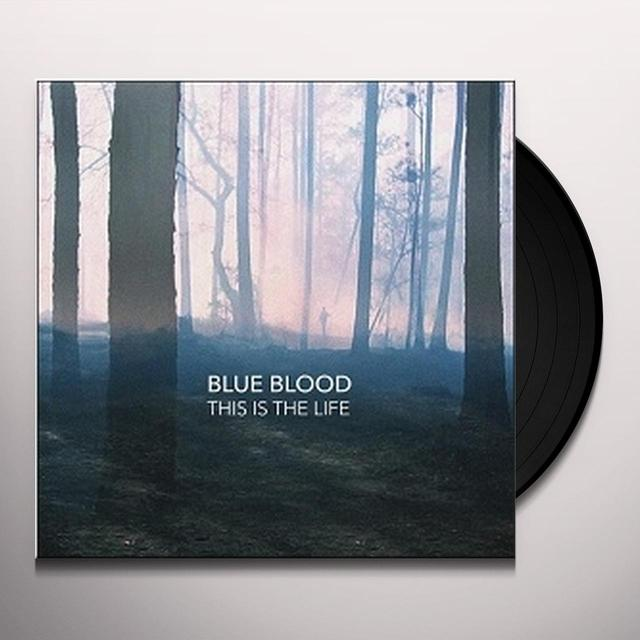 BLUE BLOOD THIS IS THE LIFE Vinyl Record