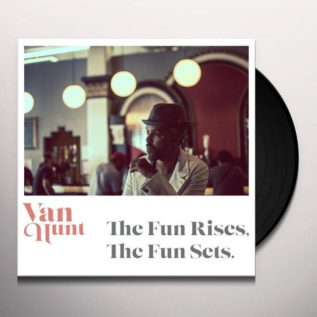 Van Hunt FUN RISES THE FUN SETS Vinyl Record