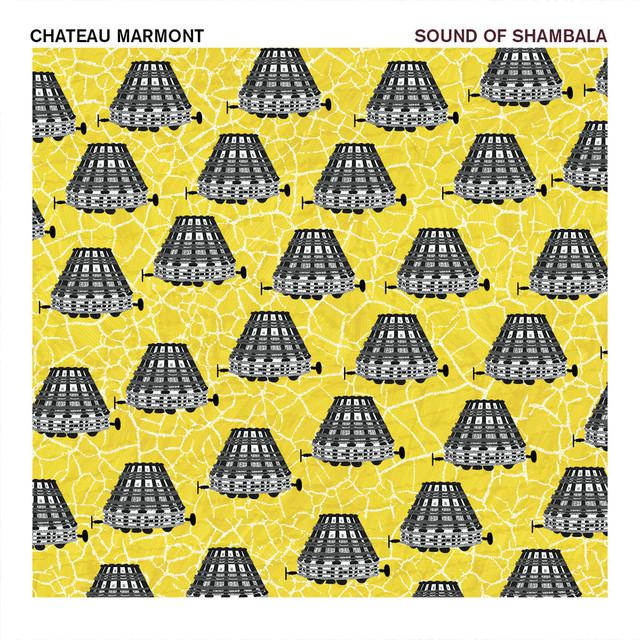 Chateau Marmont SOUND OF SHAMBALA Vinyl Record
