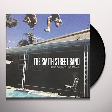 The Smith Street Band DON'T FUCK WITH OUR DREAMS Vinyl Record - 10 Inch Single, Australia Import