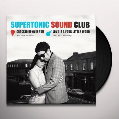 SUPERTONIC SOUND CLUB CRACKED UP OVER YOU / LOVE IS A FOUR LETTER WORD Vinyl Record