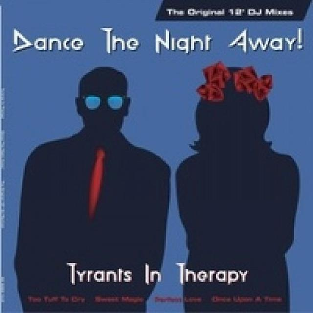 TYRANTS IN THERAPY DANCE THE NIGHT AWAY: THE ORIGINAL 12 DJ MIXES Vinyl Record