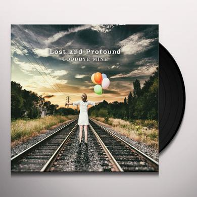 LOST & PROFOUND GOODBYE MINE Vinyl Record