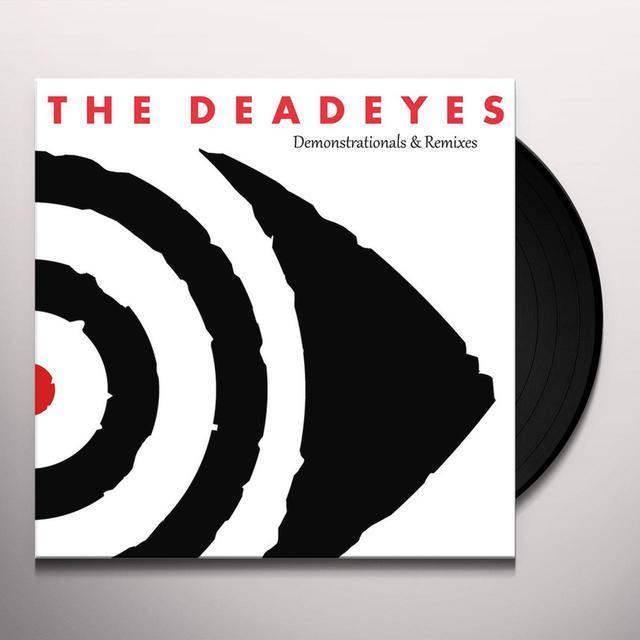 DEADEYES DEMONSTRATIONALS & REMIXES Vinyl Record