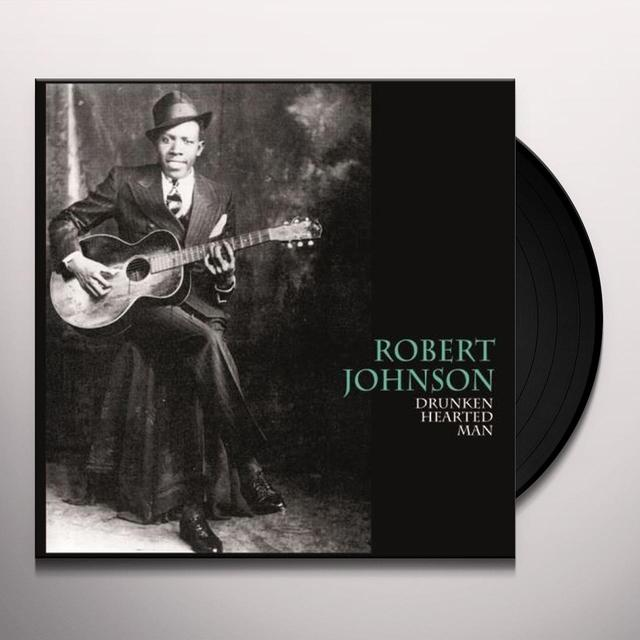 Robert Johnson DRUNKEN HEARTED MAN Vinyl Record