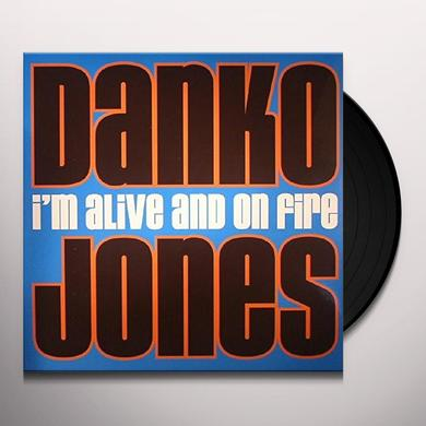 Danko Jones I'M ALIVE & ON FIRE Vinyl Record