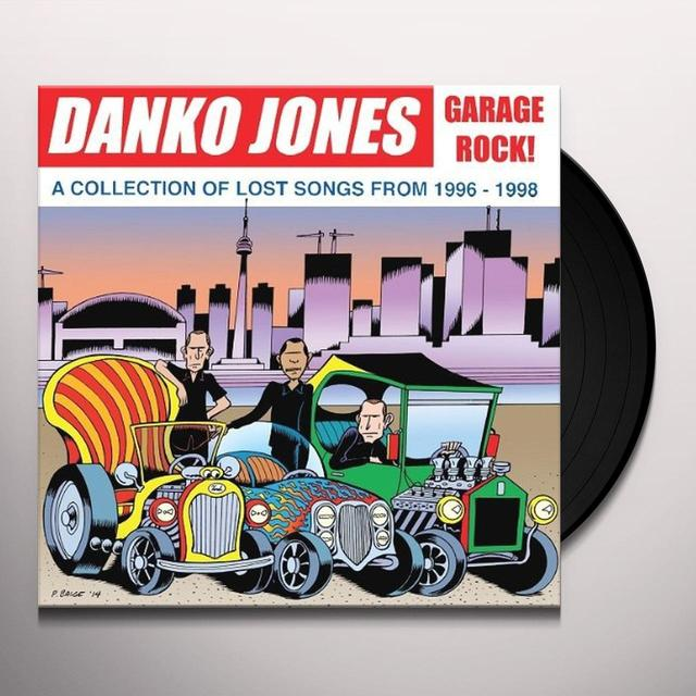 Danko Jones GARAGE ROCK: COLLECTION OF LOST SONGS 1996-1998 Vinyl Record