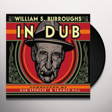 William S. Burroughs IN DUB (CONDUCTED BY DUB SPENCER & TRANCE HILL) Vinyl Record