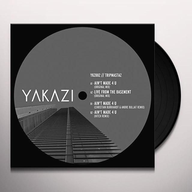 Tripmastaz AIN'T MADE 4 U Vinyl Record