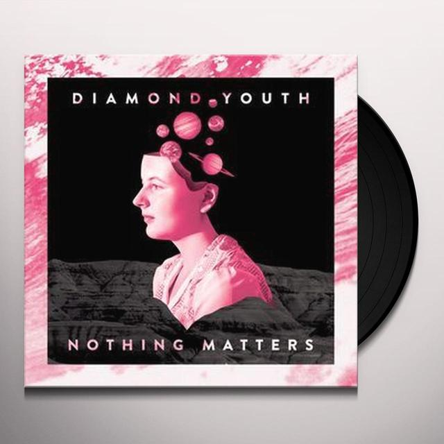 Diamond Youth NOTHING MATTERS Vinyl Record