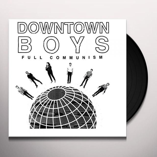 DOWNTOWN BOYS FULL COMMUNISM Vinyl Record