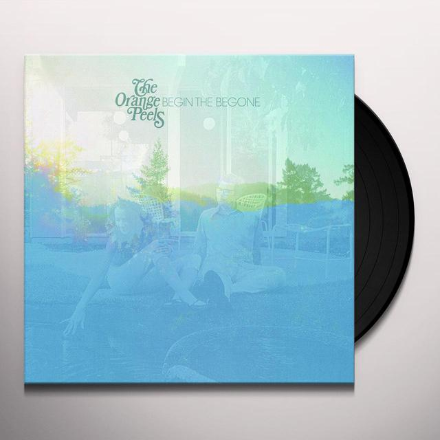 The Orange Peels BEGIN THE BEGONE Vinyl Record