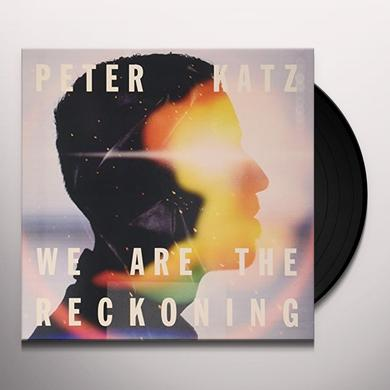 Peter Katz WE ARE THE RECKONING Vinyl Record