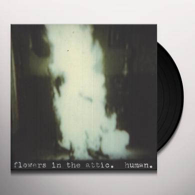 FLOWERS IN THE ATTIC HUMAN Vinyl Record
