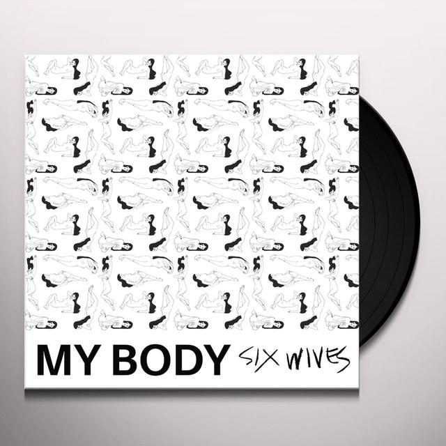 My Body SIX WIVES Vinyl Record - Digital Download Included