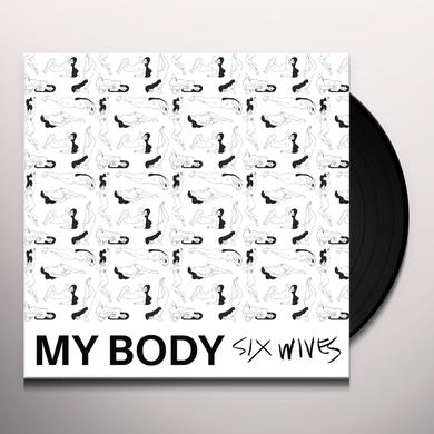 My Body SIX WIVES Vinyl Record