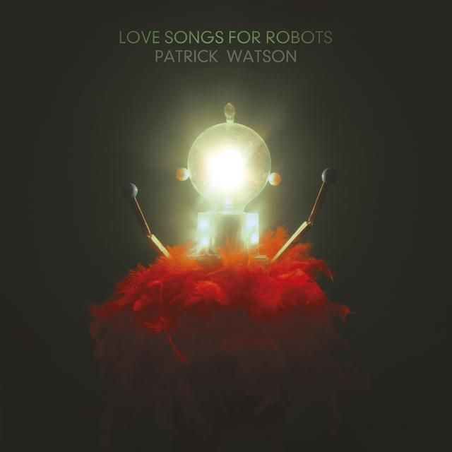 Patrick Watson LOVE SONGS FOR ROBOTS (WSV) Vinyl Record - Digital Download Included
