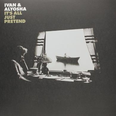 Ivan & Alyosha IT'S ALL JUST PRETEND Vinyl Record