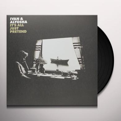 Ivan & Alyosha IT'S ALL JUST PRETEND Vinyl Record