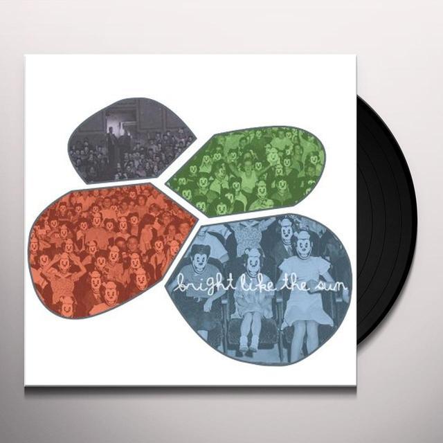 BRIGHT LIKE THE SUN Vinyl Record