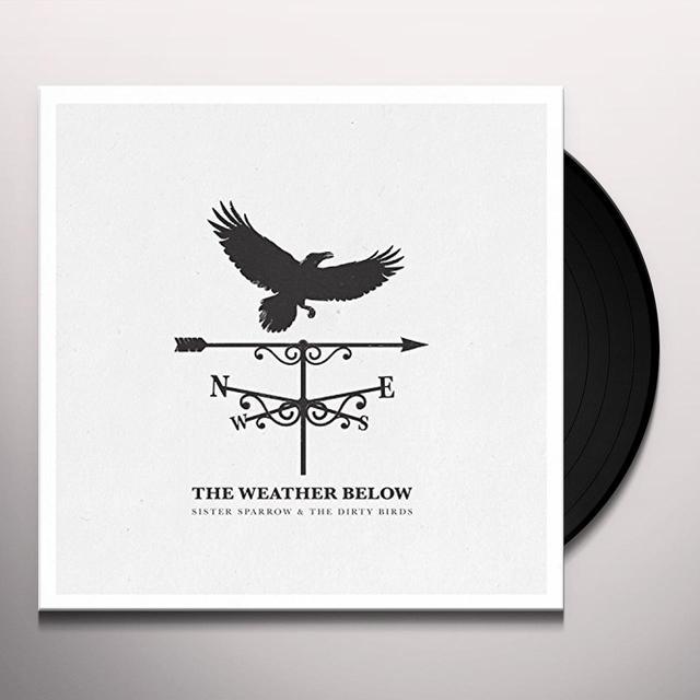 SISTER SPARROW / DIRTY BIRDS WEATHER BELOW Vinyl Record