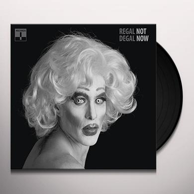 Regal Degal NOT NOW Vinyl Record