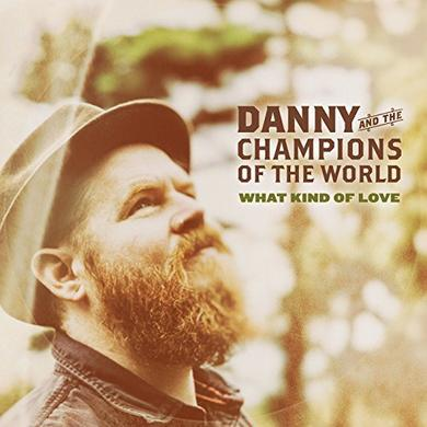 Danny & The Champions Of The World WHAT KIND OF LOVE Vinyl Record - UK Import