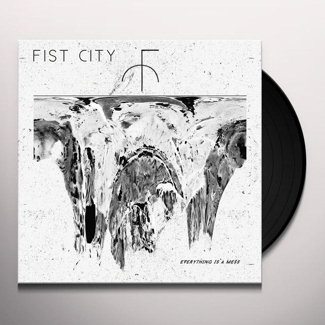 Fist City EVERYTHING IS A MESS Vinyl Record - UK Release
