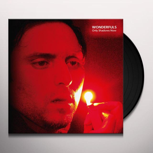 WONDERFULS ONLY SHADOWS NOW Vinyl Record