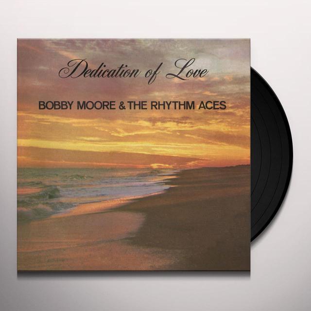 Bobby Moore & The Rhythm Aces DEDICATION OF LOVE Vinyl Record