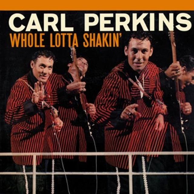 Carl Perkins WHOLE LOTTA SHAKIN' Vinyl Record