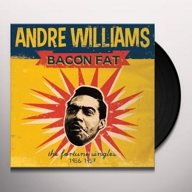Andre Williams BACON FAT: THE FORTUNE SINGLES 1956-1957 Vinyl Record